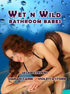 Wet and Wild Bathroom Babes