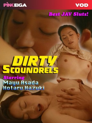 Dirty Scoundrels [DOWNLOAD TO OWN]
