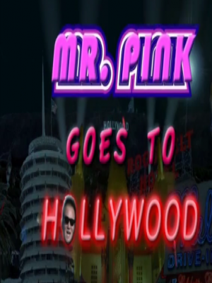 Mr. Pink Goes To Hollywood