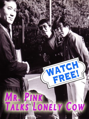 Poster image Mr. Pink Talks Lonely Cow