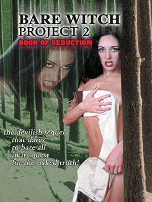 The Bare Witch Project 2: Book of Seduction [DOWNLOAD TO OWN]