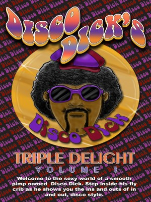 Disco Dick's Triple Delight Volume 1 [DOWNLOAD TO OWN]