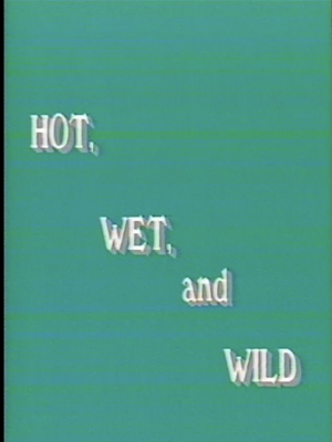 Poster image Hot, Wet and Wild