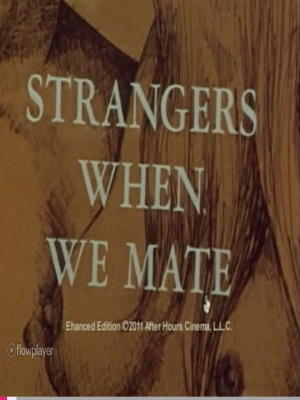 Strangers When We Mate