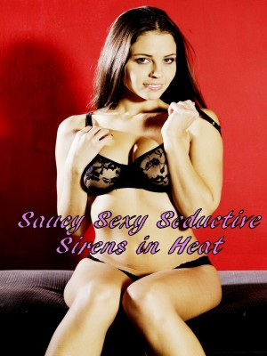 Poster image Saucy Sexy Seductive Sirens In Heat [Streaming & Download]