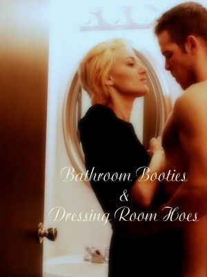 Bathroom Booties And Dressing Room Hoes [Streaming & Download]